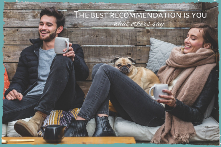 The best recommendation is you